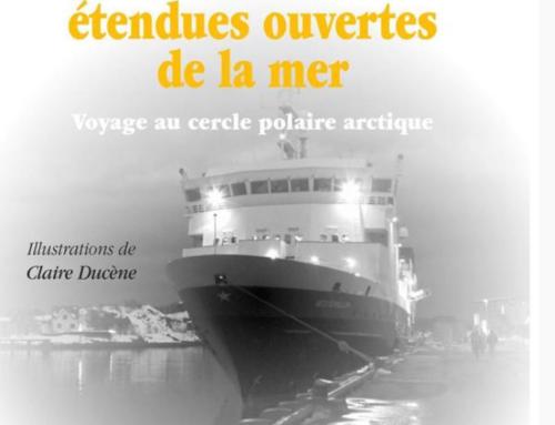 Présentation : «Les nombreuses étendues ouvertes de la mer. Journal d'un voyage au cercle polaire arctique» de Françoise Delmez
