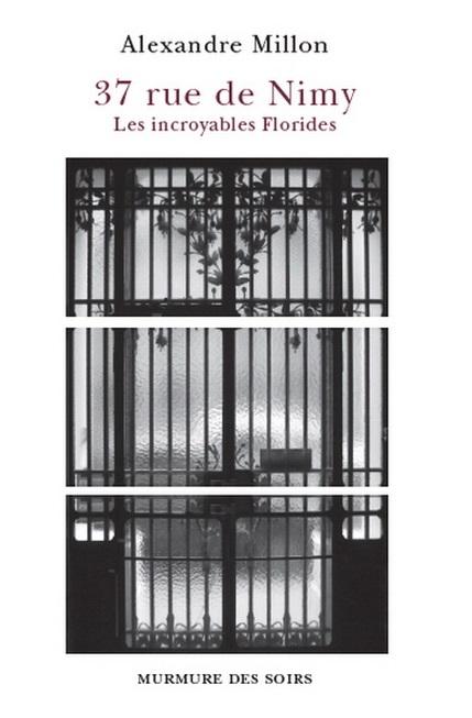 Première de couverture du livre d'Alexandre Millon 37 rue de Nimy