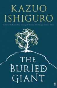 Kazuo Ishiguro, Le géant enfoui (The Buried Giant), 2015. Conseil Lecture