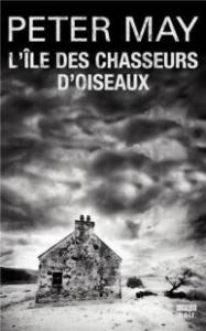 The Black House, L'île des chasseurs d'oiseaux Peter May Conseil lecture