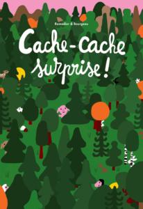 Ramadier & Bourgeau, Cache-Cache surprise !, L'école des Loisirs, 2018