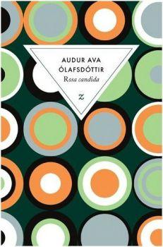 Conseil Lecture Guinguette Littéraire 2020 sur la nature Audur Ava Ólafsdóttir, Rosa Candida, Zulma, 2010