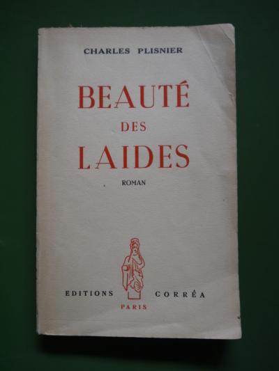 Beauté des laides de Charles Plisnier, Ed Corréa, 1951, 249 p.