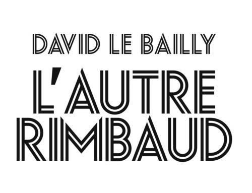 #6 -Le Centre de Littérature présente… David Le Bailly
